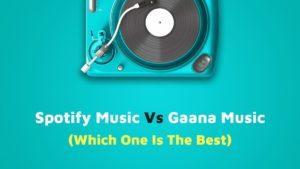 Spotify Music Vs Gaana